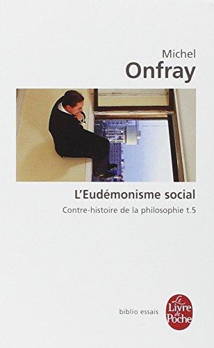 L Eudemonisme Social T05 (Le livre de poche Biblio essais) por M. Onfray