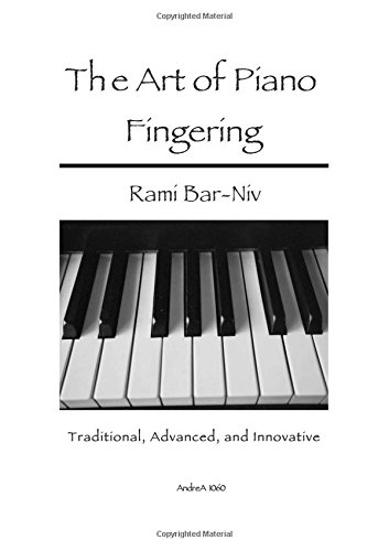 The Art of Piano Fingering: Traditional, Advanced, and Innovative -