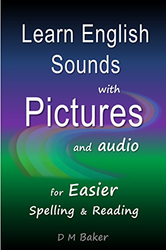 Learn English Sounds with Pictures and Audio: For Easier Spelling & Reading (Easier English for Dyslexics Book 18) (English Edition)