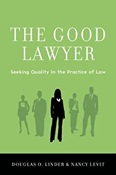 The Good Lawyer: Seeking Quality in the Practice of Law von [Linder, Douglas O., Levit, Nancy]