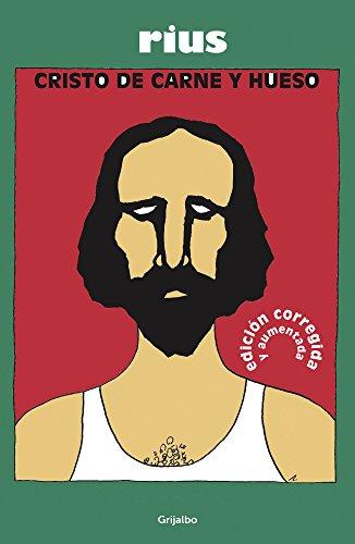 Cristo de carne y hueso (Colección Rius) por Rius
