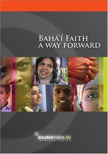 Bahai Faith - A Way Forward