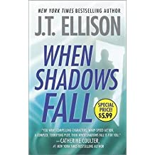 [When Shadows Fall] (By: J T Ellison) [published: August, 2014]