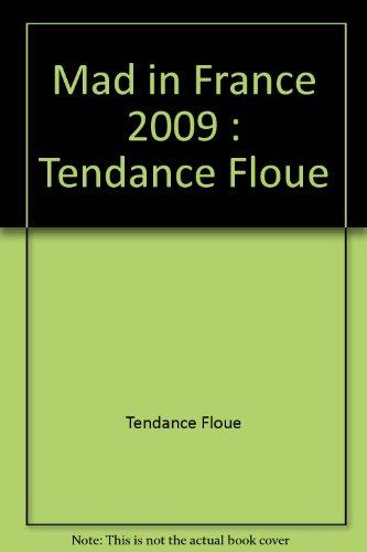 Mad in France 2009 : Tendance Floue par Tendance Floue