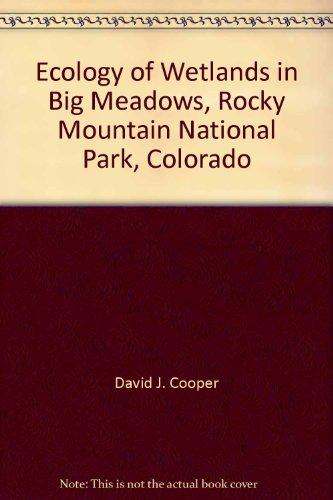 Ecology of Wetlands in Big Meadows, Rocky Mountain National Park, Colorado