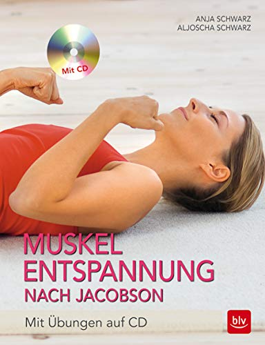 Muskelentspannung nach Jacobson: mit Übungen auf CD (BLV)