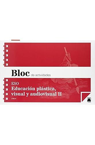 Bloc de actividades. Educación plástica, visual y audiovisual II ESO