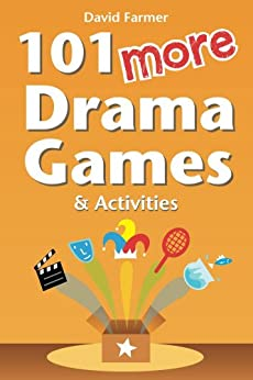 101 More Drama Games and Activities by [Farmer, David]