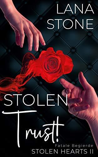 STOLEN TRUST!: Fatale Begierde (Stolen Hearts 2)