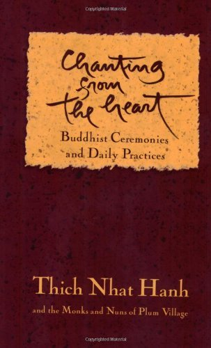 Chanting from the Heart: Buddhist Ceremonies, Verses, and Daily Practices from Plum V by Thich Nhat Hanh (17-Jan-2007) Paperback