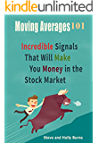 Moving Averages 101: Incredible Signals That Will Make You Money in the Stock Market (English Edition)