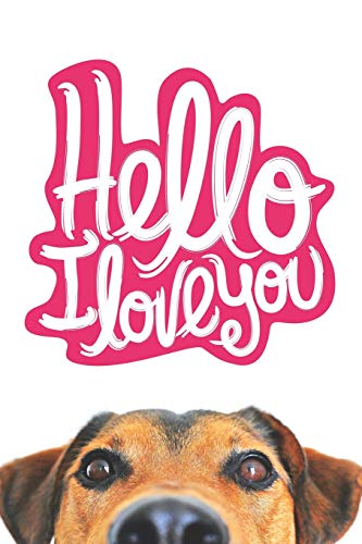 06830981 Hello I Love You: Cute Dog Themed Lined Journal - Funny Gift for Dog Paw