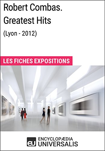 Robert Combas. Greatest Hits (Lyon - 2012): Les Fiches Exposition d'Universalis