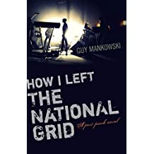 How I Left The National Grid: A Post-Punk Novel