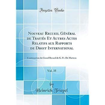 Nouveau Recueil Général de Traités Et Autres Actes Relatifs Aux Rapports de Droit International, Vol. 35: Continuation Du Grand Recueil de G. Fr. de Martens (Classic Reprint)