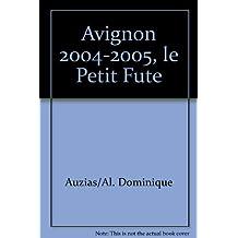 Avignon 2004-2005, le Petit Fute