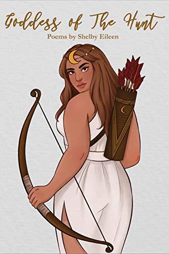 Goddess of The Hunt eBook: Shelby Eileen: Amazon.co.uk: Kindle Store