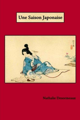 Une Saison Japonaise par Nathalie Desormeaux