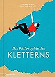 Die Philosophie des Kletterns (Die Philosophie des Sports) (German Edition)