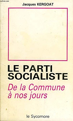 Le Parti socialiste par Jacques Kergoat