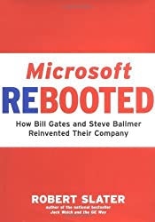 Microsoft Rebooted: How Bill Gates and Steve Ballmer Reinvented Their Company by Robert Slater (2004-08-03)