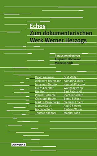 Echos: Zum dokumentarischen Werk Werner Herzogs. Ein Lesebuch (Texte zum Dokumentarfilm)