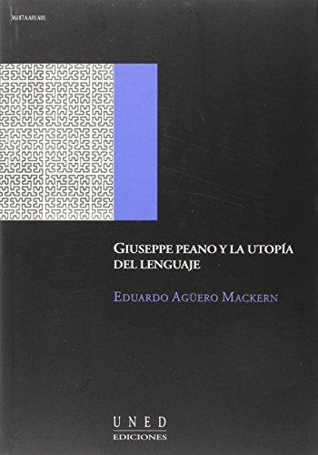 Giuseppe Peano y La Utopía Del Lenguaje (AULA ABIERTA)