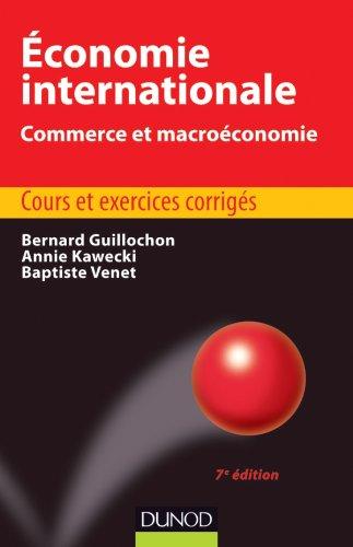 Economie internationale : Commerce et macroéconomie par Annie Kawecki, Bernard Guillochon, Baptiste Venet