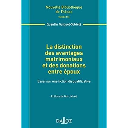 La distinction des avantages matrimoniaux et des donations entre époux. Volume 146