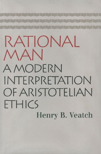 Rational Man: A Modern Interpretation of Aristotelian Ethics