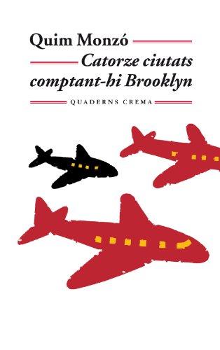 Catorze ciutats comptant-hi Brooklyn (Biblioteca Mínima) por Quim Monzó Gomez