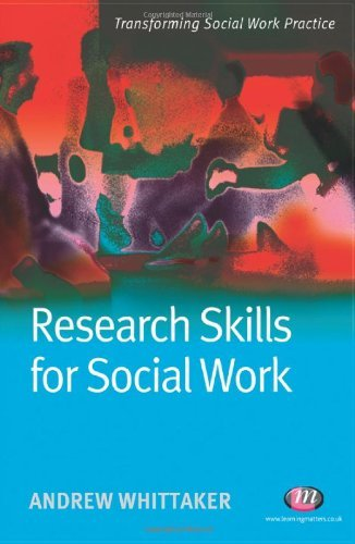 Research Skills for Social Work (Transforming Social Work Practice Series) by Andrew Whittaker (2009-06-09)