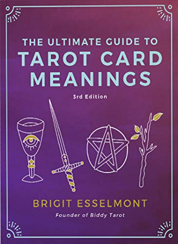 The Ultimate Guide to Tarot Card Meanings (English Edition)