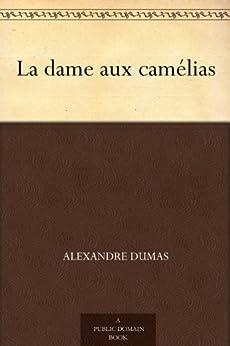 La dame aux camélias (French Edition) di [Dumas, Alexandre]
