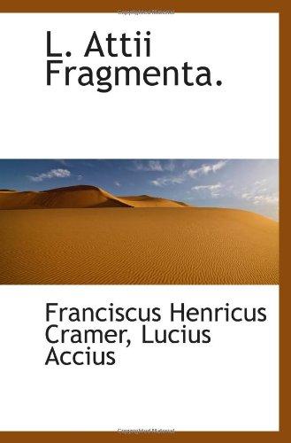 L. Attii Fragmenta.