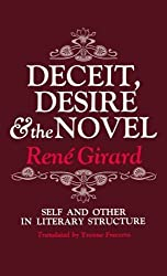 Deceit, Desire, and the Novel: Self and Other in Literary Structure by Ren?de?ed??ede??d??ede?ed???de??d??? Girard (1976-04-01)