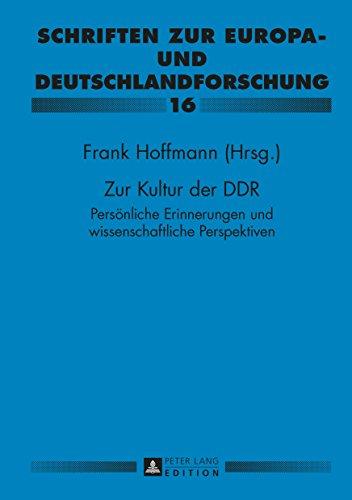 Zur Kultur der DDR: Persoenliche Erinnerungen und wissenschaftliche Perspektiven- Paul Gerhard Klussmann zu Ehren (Schriften zur Europa- und Deutschlandforschung 16)