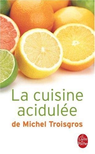 La cuisine acidulée de Michel Troisgros par Michel Troisgros