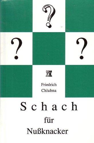 """Schach für Nussknacker. Eine Einführung in die Welt des Schachproblems mit lexikalischem Anhang """"Problemschach von A - Z"""""""