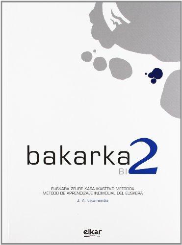 Bakarka 2: Liburua + Erantzun orria (Hizkuntza metodoak) por Juan Antonio Letamendia San Roman