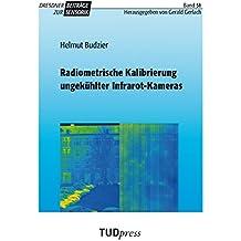 Radiometrische Kalibrierung ungekühlter Infrarot-Kameras (Dresdner Beiträge zur Sensorik)