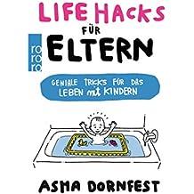 Life Hacks für Eltern: Geniale Tricks für das Leben mit Kindern
