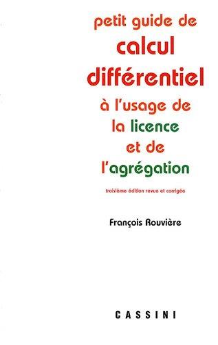 Petit guide de calcul différentiel : A l'usage de la licence et de l'agrégation