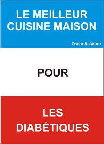 CUISINE MAISON POUR LES DIABETIQUES par OSCAR DANIEL SALATINO