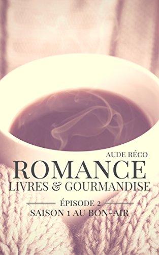 En ligne téléchargement Au Bon-Air: Épisode 2 (Romance, livres et gourmandises) pdf