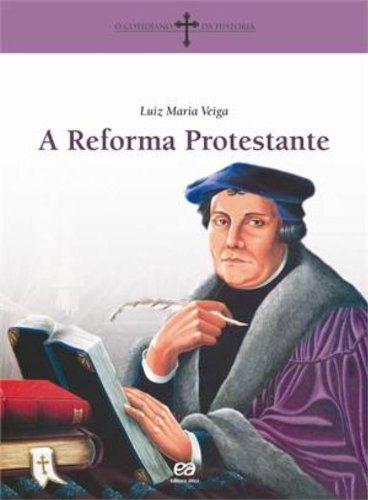 A Reforma Protestante. Cotidiano da História