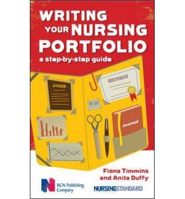 [(Writing Your Nursing Portfolio: A Step-by-step Guide)] [ By (author) Fiona Timmins, By (author) Anita Duffy ] [March, 2011]