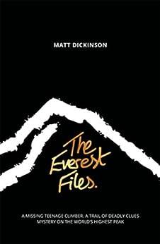 The Everest Files von [Dickinson, Matt]