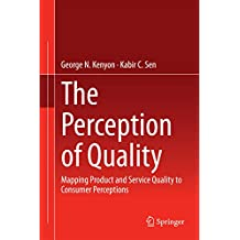 The Perception of Quality: Mapping Product and Service Quality to Consumer Perceptions