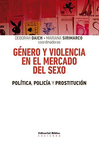 Género y violencia en el mercado del sexo: Política, policía y prostitución (Sociedad)